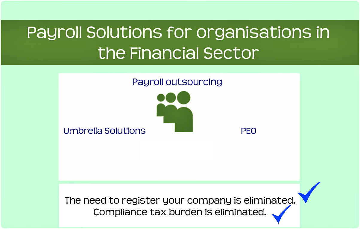 Payroll Solutions for Financial Services companies. Through PEO or Umbrella Solutions eliminate the need to register your company or the tax burden.